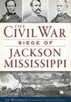 the-civil-war-siege-of-jackson-ms