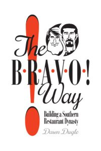 The Bravo Way! Building a Southern Restaurant Dynasty